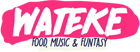 Wateke, Food, Music & Funtasy